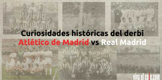 5 curiosidades del derbi Atlético de Madrid vs Real Madrid