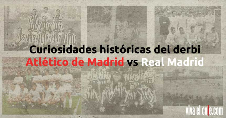 Curiosidades del derbi Atlético de Madrid vs Real Madrid